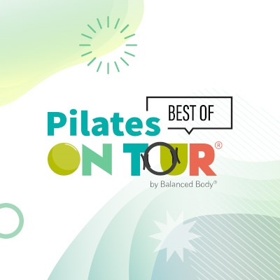 Best of Pilates on Tour Virtual Events in 2021 by Balanced Body